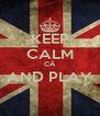 KEEP CALM CĂ AND PLAY  - Personalised Poster A4 size