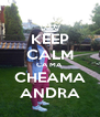 KEEP CALM CA MA CHEAMA ANDRA - Personalised Poster A4 size