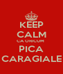 KEEP CALM CA ORICUM  PICA CARAGIALE - Personalised Poster A4 size