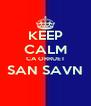 KEEP CALM CA ORRUET SAN SAVN  - Personalised Poster A4 size