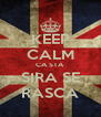 KEEP CALM CA STA SIRA SE RASCA - Personalised Poster A4 size