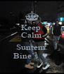 Keep  Calm Ca Suntem  Bine`s  ♥  - Personalised Poster A4 size