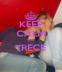 KEEP CALM CA TRECE  - Personalised Poster A4 size