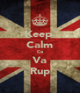 Keep  Calm Ca Va Rup - Personalised Poster A4 size