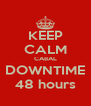 KEEP CALM CABAL DOWNTIME 48 hours - Personalised Poster A4 size