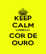 KEEP CALM CABELO COR DE OURO - Personalised Poster A4 size