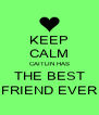 KEEP CALM CAITLIN HAS THE BEST FRIEND EVER - Personalised Poster A4 size