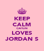 KEEP CALM CAITLIN LOVES JORDAN S - Personalised Poster A4 size