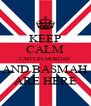 KEEP CALM CAITLIN,MORGAN  AND BASMAH ARE HERE - Personalised Poster A4 size