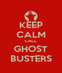 KEEP CALM CALL GHOST BUSTERS - Personalised Poster A4 size