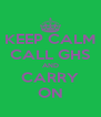 KEEP CALM CALL GHS AND CARRY ON - Personalised Poster A4 size
