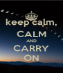 keep calm, CALM AND CARRY ON - Personalised Poster A4 size