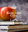 Keep calm Calm AND Love English Literature - Personalised Poster A4 size