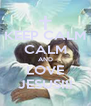 KEEP CALM CALM AND LOVE JESUS!!! - Personalised Poster A4 size