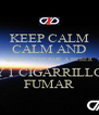 KEEP CALM CALM AND QUIERO PONERME A BEBER Y 1 CIGARRILLO FUMAR - Personalised Poster A4 size