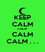 KEEP CALM CALM CALM CALM . . . - Personalised Poster A4 size