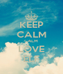KEEP CALM CALM LOVE ELF - Personalised Poster A4 size