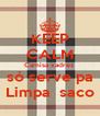 KEEP CALM Camisa xadrez só serve pa Limpa  saco - Personalised Poster A4 size