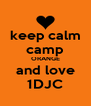 keep calm camp ORANGE and love 1DJC - Personalised Poster A4 size