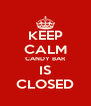 KEEP CALM CANDY BAR IS CLOSED - Personalised Poster A4 size