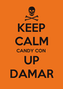 KEEP CALM CANDY CON UP DAMAR - Personalised Poster A4 size