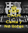 KEEP CALM & Canta y No llores - Personalised Poster A4 size