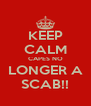KEEP CALM CAPES NO LONGER A SCAB!! - Personalised Poster A4 size