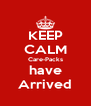 KEEP CALM Care-Packs have Arrived - Personalised Poster A4 size