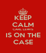 KEEP CALM CARL LEWIS IS ON THE CASE - Personalised Poster A4 size