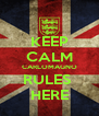 KEEP CALM CARLOMAGNO RULES  HERE - Personalised Poster A4 size