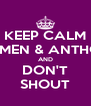 KEEP CALM CARMEN & ANTHONY AND DON'T SHOUT - Personalised Poster A4 size