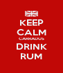 KEEP CALM CARRADUS DRINK RUM - Personalised Poster A4 size