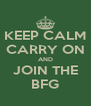 KEEP CALM CARRY ON AND JOIN THE BFG - Personalised Poster A4 size