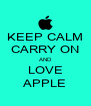 KEEP CALM CARRY ON AND LOVE APPLE - Personalised Poster A4 size