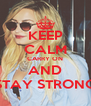 KEEP CALM CARRY ON AND STAY STRONG - Personalised Poster A4 size