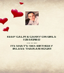 KEEP CALM & CARRY ON GIRLS I DESIGNED  HIM MYSELF! ITS SHAY'S 18th BIRTHDAY  IN LESS THAN AN HOUR!! - Personalised Poster A4 size