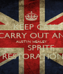 KEEP CALM CARRY OUT AN AUSTIN HEALEY        SPRITE  RESTORATION - Personalised Poster A4 size
