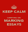 KEEP CALM  CARRYING ON MARKING ESSAYS - Personalised Poster A4 size