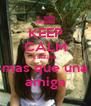KEEP CALM catalina mas que una amiga - Personalised Poster A4 size