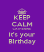 KEEP CALM CATHERINE It's your Birthday - Personalised Poster A4 size