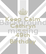 Keep Calm Cathryn it's your 49th Birthday - Personalised Poster A4 size