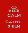 KEEP CALM  CATHY  & BEN - Personalised Poster A4 size