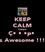 KEEP CALM Cause Ç•α•α•p•ƨ Is Awesome !!!  - Personalised Poster A4 size