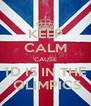 KEEP CALM 'CAUSE 1D IS IN THE  OLIMPICS - Personalised Poster A4 size
