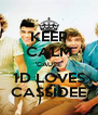 KEEP CALM 'CAUSE 1D LOVES CASSIDEE - Personalised Poster A4 size