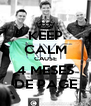 KEEP CALM CAUSE 4 MESES DE PAGE - Personalised Poster A4 size