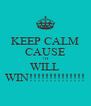 KEEP CALM CAUSE 7H WILL WIN!!!!!!!!!!!!!! - Personalised Poster A4 size