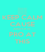 KEEP CALM CAUSE AASIYA IS  PRO AT THIS - Personalised Poster A4 size