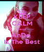 KEEP CALM 'Cause  AnDe  Is The Best - Personalised Poster A4 size