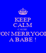 KEEP CALM CAUSE  ASTON MERRYGOLD'S A BABE ! - Personalised Poster A4 size